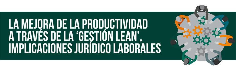 La mejora de la productividad a través de la 'gestión Lean', implicaciones jurídico laborales