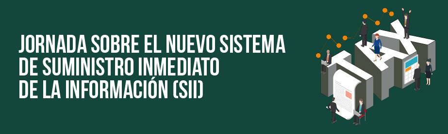 Jornada sobre el nuevo sistema de suministro inmediato de la información (SII)