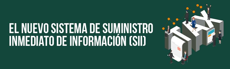 El nuevo sistema de Suministro Inmediato de Información (SII)